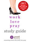 Work, Love, Pray Study Guide