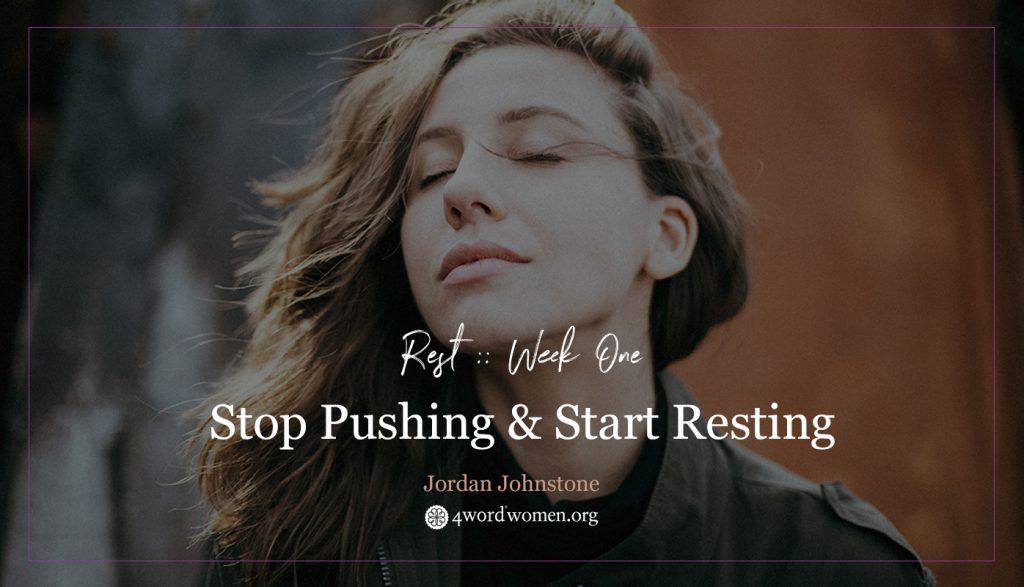 stop pushing start resting