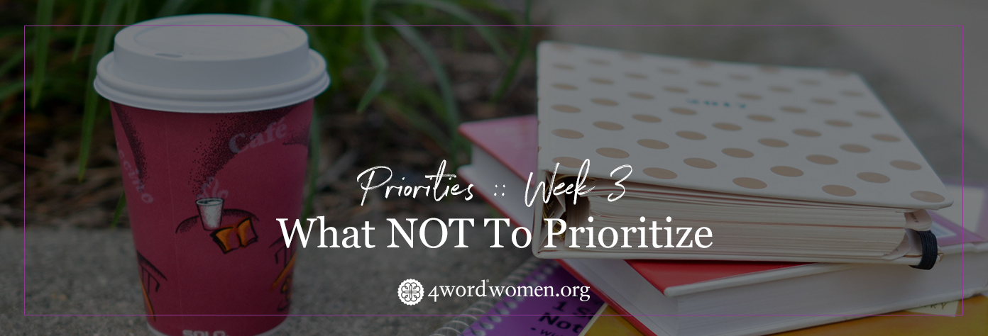 what not to prioritize