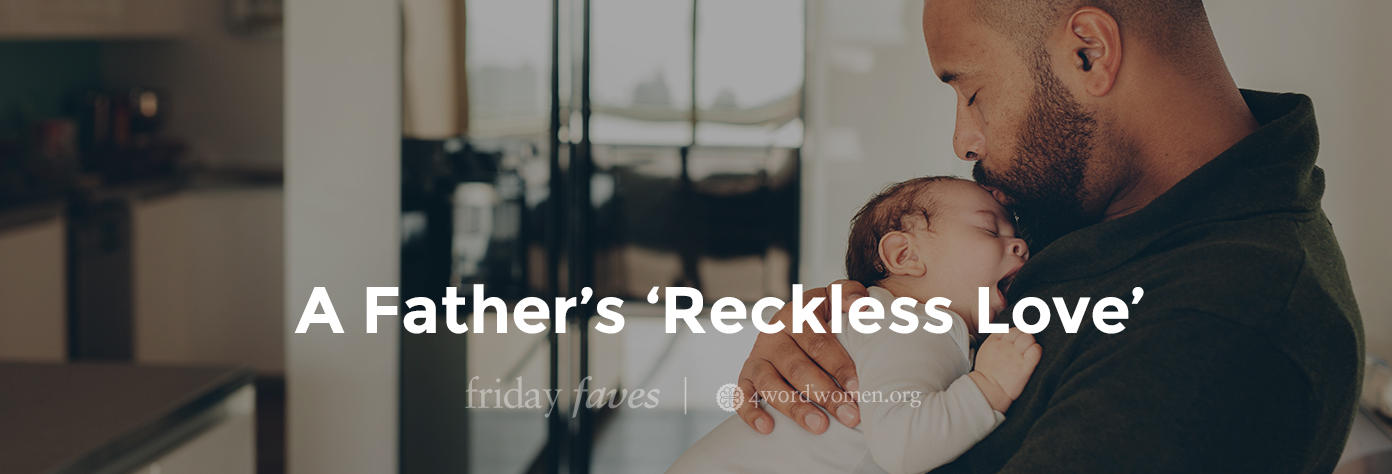 a father's reckless love