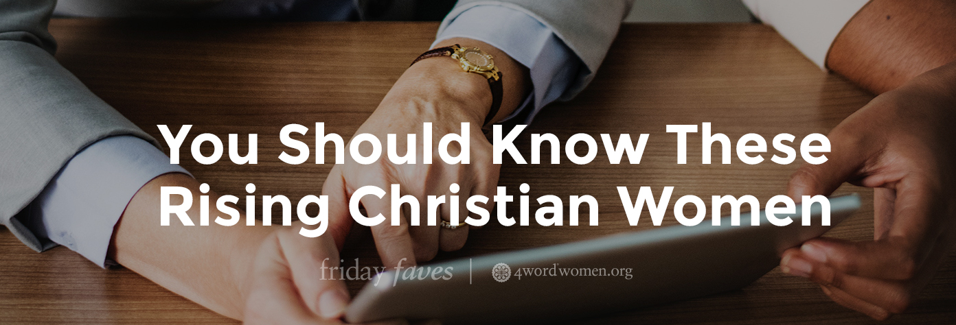 you should know these christian women