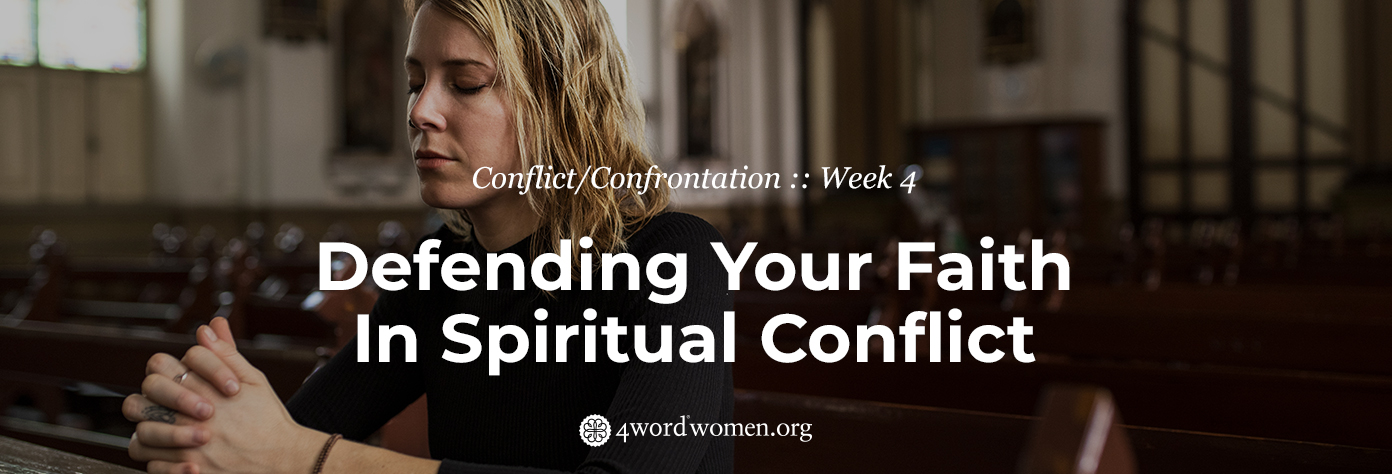 Defending Your Faith In Spiritual Conflict
