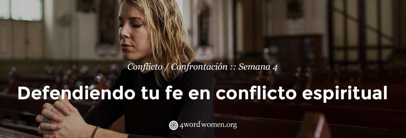 Defendiendo tu fe en conflicto espiritual