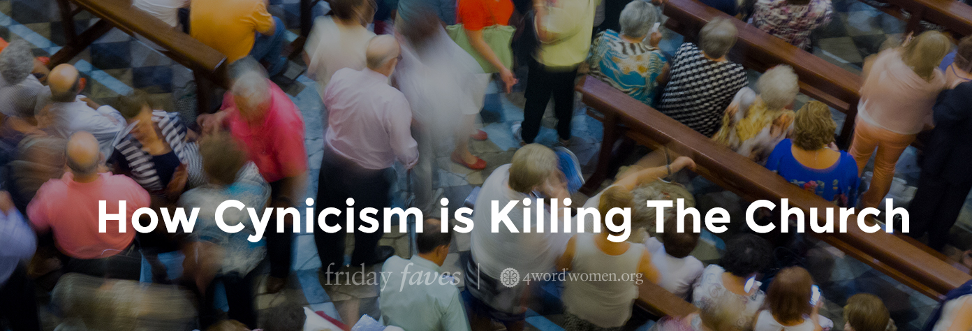 cynicism is killing the church