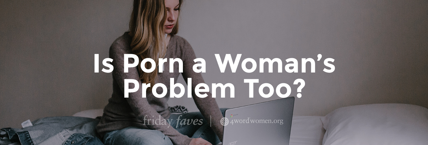 is porn a woman's problem too