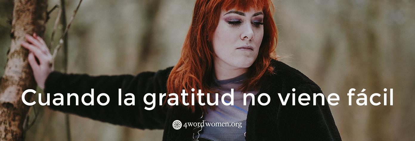 Cuando la gratitud no viene fácil