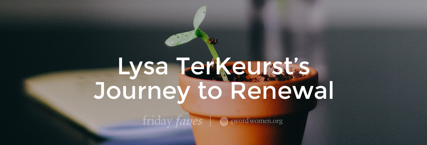 lysa terkeurst journey to renewal