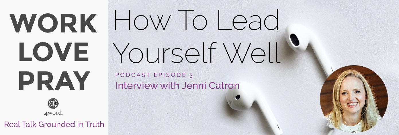 How to Lead Yourself Well feat. Jenni Catron