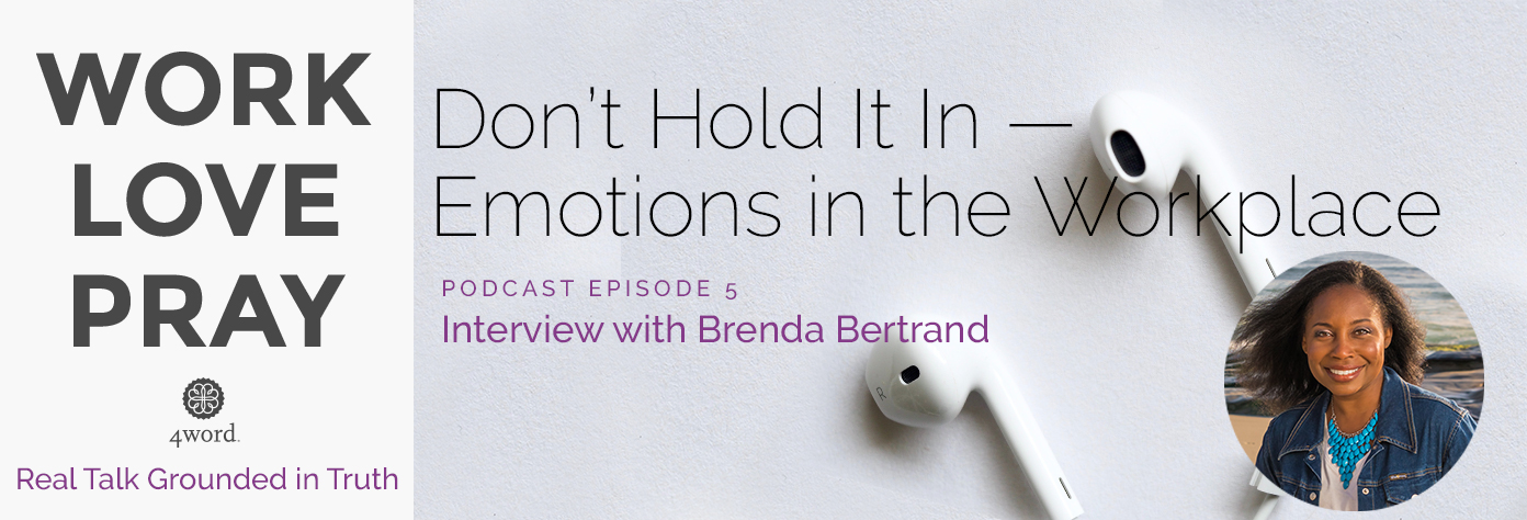 Don't Hold It In — Emotions in the Workplace featuring Brenda Bertrand