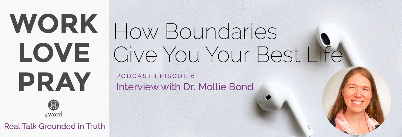 How Boundaries Give You Your Best Life feat. Dr. Mollie Bond
