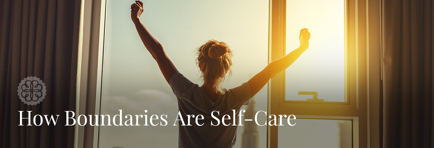 How Boundaries Are Self-Care