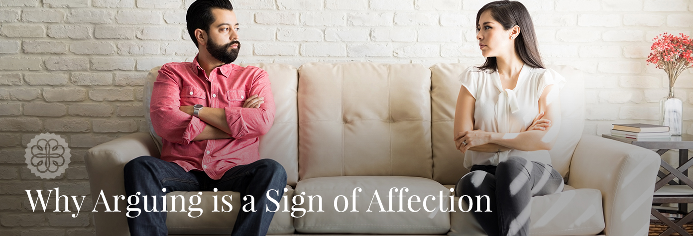why arguing is a sign of affection